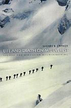 Life and death on Mt. Everest : Sherpas and Himalayan mountaineering