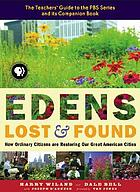 Edens lost & found : how ordinary citizens are restoring our great cities