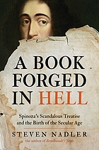 A book forged in hell : Spinoza's scandalous treatise and the birth of the secular age