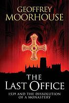 The last office : 1539 and the dissolution of a monastery