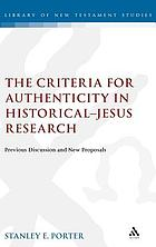 The criteria for authenticity in historical-Jesus research : previous discussion and new proposals