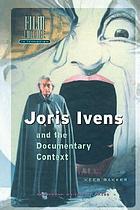 Joris Ivens and the documentary context