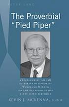 "The proverbial ""Pied piper"" : a festschrift volume of essays in honor of Wolfgang Mieder on the occasion of his sixty-fifth birthday"