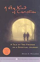 A new kind of Christian : a tale of two friends on a spiritual journey