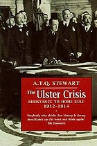 The Ulster crisis : resistance to Home Rule, 1912-1914