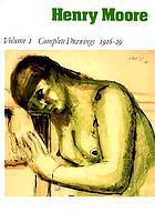 Henry Moore : complete drawings
