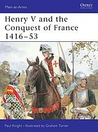 Army of Henry V and the conquest of France, 1416-1453