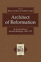 Architect of Reformation : an introduction to Heinrich Bullinger, 1504-1575