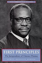 First principles the jurisprudence of Clarence Thomas