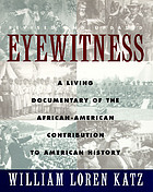 Eyewitness; the Negro in American history