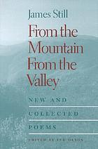 From the mountain, from the valley : new and collected poems