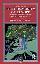 The community of Europe : a history of European integration since 1945