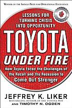 Toyota under fire : lessons for turning crisis into opportunity