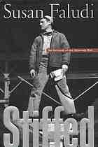 Stiffed : the betrayal of the American man