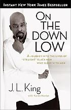 "On the down low : a journey into the lives of ""straight"" black men who sleep with men"