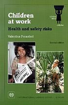 Children at work : health and safety risks
