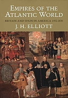 Empires of the Atlantic world : Britain and Spain in America, 1492-1830