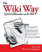The Wiki way quick collaboration on the Web
