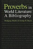 Proverbs in world literature : a bibliography