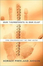 Our thumbprints in our clay : the technology of the gene