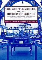 The Whipple Museum of the History of Science : instruments and interpretations, to celebrate the sixtieth anniversary of R.S. Whipple's gift to the University of Cambridge