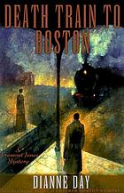 Death train to Boston : a Fremont Jones mystery