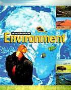The encyclopedia of the environment