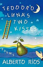 Teodoro Luna's two kisses : poems