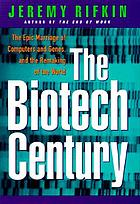 The biotech century : harnessing the gene and remaking the world