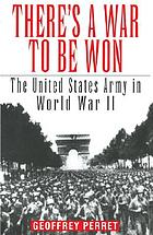 There's a war to be won : the United States Army in World War II