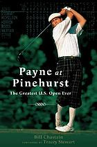 Payne at Pinehurst : the greatest U.S. Open ever