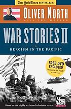 War stories II : heroism in the Pacific