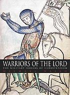 Warriors of the Lord : the military orders of Christendom