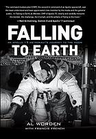Falling to Earth : an Apollo 15 astronaut's journey