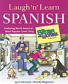 "Laugh'n learn Spanish : featuring North America's most popular comic strip ""For better or for worse"""