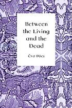 Between the living and the dead : a perspective on witches and seers in the early modern age
