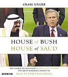 House of Bush, house of Saud [the secret relationship between the world's two most powerful dynasties