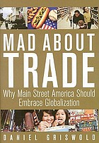 Mad about trade : why Main Street America should embrace globalization