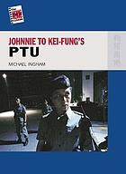 Johnnie To Kei-Fung's PTU