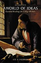 A world of ideas : essential readings for college writers