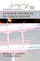 La mayor degracia [sic] de Carlos Quinto