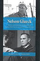 Nelson Glueck : biblical archaeologist and president of Hebrew Union College-Jewish Institute of Religion