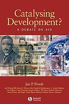 Catalysing development? : a debate on aidCatalysing development? : a debate on aid