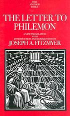 The letter to Philemon : a new translation with introduction and commentary