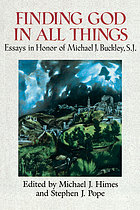 Finding God in all things : essays in honor of Michael J. Buckley