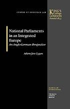 National parliaments in an integrated Europe : an Anglo-German perspective