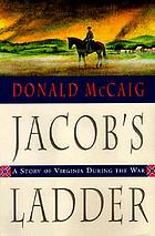 Jacob's ladder : a story of Virginia during the war