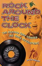 Rock around the clock : the record that started the rock revolution