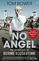 No angel : the secret life of Bernie Ecclestone