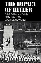 The impact of Hitler : British politics and British policy, 1933-1940